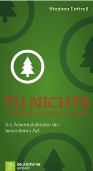 Neukirchener Verlag Tu nichts... Weihnachten kommt von alleine!