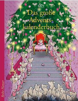 Deutscher Taschenbuch Verlag Das große Adventskalenderbuch - Die Weihnachtsmäuse und die Prinzessin, die schon alles hatte