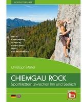 Chiemgau Rock Verlag Chiemgau Rock - Sportklettern zwischen Inn und Saa