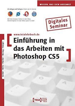 Teia Einführung in das Arbeiten mit Photoshop CS5 - Digitales Seminar (DE) (Win)