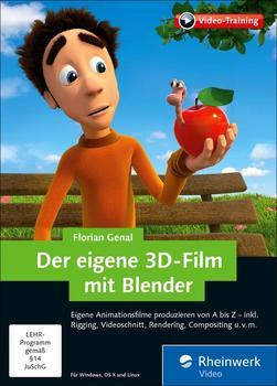 Rheinwerk Verlag Der eigene 3D-Film mit Blender: Animationsfilme produzieren von A bis Z