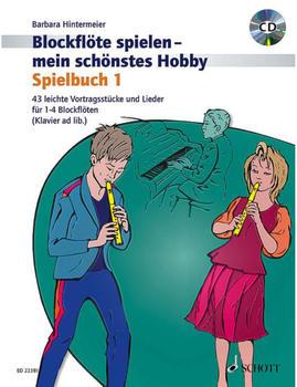 Schott Music Blockflöte spielen - mein schönstes Hobby (Spielbuch 1)