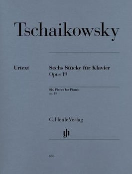 Henle Verlag Peter Iljitsch Tschaikowsky Sechs Klavierstücke op. 19