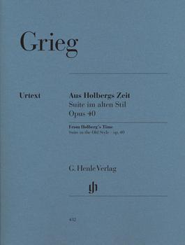 Henle Verlag Edvard Grieg Aus Holbergs Zeit op. 40, Suite im alten Stil
