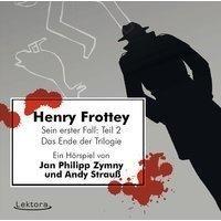 Lektora Henry Frottey - Sein erster Fall: Teil 2 -Das Ende der Trilogie